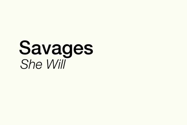savages-she-will